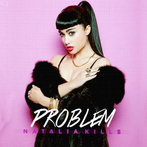 natalia_kills_problem_single