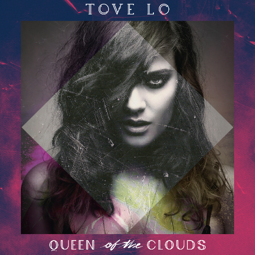 tove-lo-album-queen-of-the-clouds